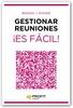 Tapa del libro GESTIONAR REUNIONES ¡ES FÁCIL!