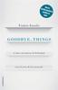 Tapa del libro GOODBYE, THINGS