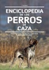 Tapa del libro ENCICLOPEDIA DE LOS PERROS DE CAZA