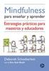 Tapa del libro MINDFULNESS PARA ENSEÑAR Y APRENDER
