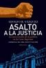 Tapa del libro ASALTO A LA JUSTICIA