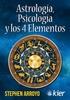 Tapa del libro ASTROLOGIA, PSICOLOGIA Y LOS 4 ELEMENTOS