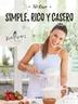 Tapa del libro SIMPLE, RICO Y CASERO