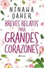 Tapa del libro BREVES RELATOS PARA GRANDES CORAZONES