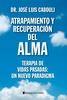 Tapa del libro ATRAPAMIENTO Y RECUPREACIÓN DEL ALMA