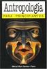 Tapa del libro ANTROPOLOGIA PARA PRINCIPIANTES