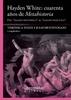 Tapa del libro HAYDEN WHITE: CUARENTA AÑOS DE METAHISTORIA