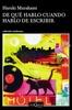 Tapa del libro DE QUE HABLO CUANDO HABLO DE ESCRIBIR