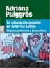 Tapa del libro LA EDUCACION POPULAR EN AMERICA LATINA