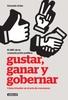 Tapa del libro GUSTAR, GANAR Y GOBERNAR