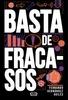 Tapa del libro BASTA DE FRACASOS