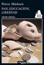 Tapa del libro PAN, EDUCACION, LIBERTAD