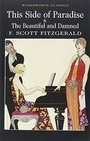 This Side of Paradise and The Beautiful and the Damned (Wordsworth Classics)