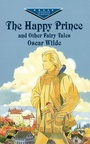 Happy Prince, The - And Other Fairy Tales