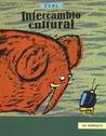 Intercambio Cultural (ColeccióN a la Orilla del Viento)