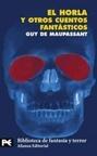 El Horla y otros Cuentos FantáSticos (Biblioteca de FantasíA y Terror)