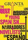 Granta 11. los Mejores Narradores Jovenes en EspañOl