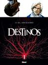 Destinos Nº11 - El Ancestro