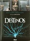 Destinos Nº12 - La prisión