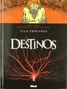 Destinos Nº13 - La venganza