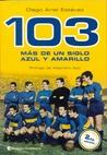 103 - mas de un Siglo Azul y Amarillo