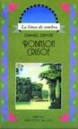 Robinson Crusoe (ColeccióN la LíNea de la Sombra)