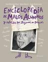 Enciclopedia de Malos Alumnos y Rebeldes que Llegaron a Genialidades