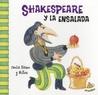 Shakespeare y la Ensalada (ColeccióN FamosíSimos)