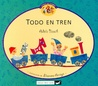 Todo en Tren (ColeccióN Letras de Cambio)