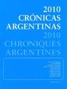 2010 CróNicas Argentinas = 2010 Chroniques Argentines (Editorial D´Errico Editore)