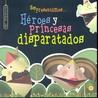 Hoy Presentamos... HéRoes y Princesas Disparatados (ColeccióN Soy Titiritero)