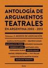 Antologia de argumentos teatrales en Argentina 2003-2013