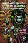 Ngurangurane el Hijo del Cocodrilo y Otras Leyendas Africanas