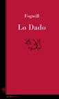 Lo Dado (2ª EdicióN - ColeccióN Paradiso PoesíA)
