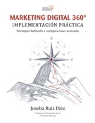 MARKETING DIGITAL 360 ° IMPLEMENTACION PRACTICA