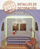 200 IDEAS  DETALLES DE DECORACION