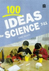 100 IDEAS FOR SCIENCE 7-11
