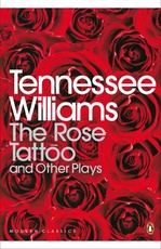 ROSE TATTOO AND OTHER PLAYS - Penguin
