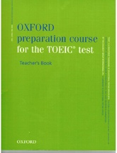 OXFORD PREPARATION COURSE FOR THE TOEIC TEST- TCH`S  **O/P =