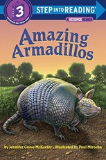 AMAZING ARMADILLOS - STEP INTO READING 3