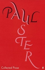 Collected Prose: Paul Auster