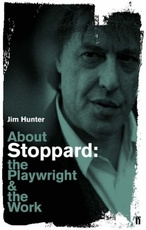 ABOUT STOPPARD:THE PLAYWRIGHT & THE WORK
