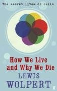 HOW WE LIVE AND WHY WE DIE (HB)