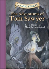 ADVENTURES OF TOM SAWYER,THE -Classic Starts Retold