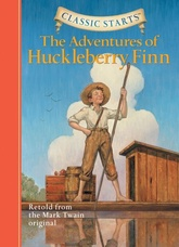 ADVENTURES OF HUCKLEBERRY FINN,THE -Classic Starts Retold