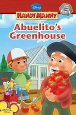 ABUELITO`S GREENHOUSE - Handy Manny - Early Reader Level 1