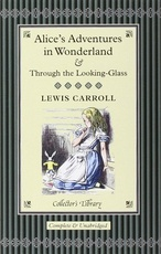 ALICE IN WONDERLAND AND THR.LOOK.GLASS-Collector's Library