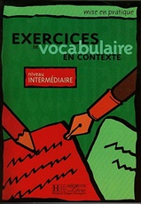 Exercices de vocabulaire en contexte - Intermediaire