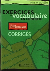 Exercices de vocabulaire en contexte - Intermediaire (corrigés)