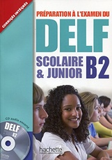 PREPARATION DELF B2 SCOLAIRE & JUNIOR + CD + CORRIGES